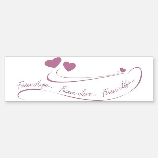 Foster Hope...Foster Love...Bumper Bumper Bumper Sticker