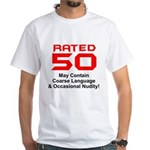 Funny 50th Gifts, Rated 50 White T-Shirt