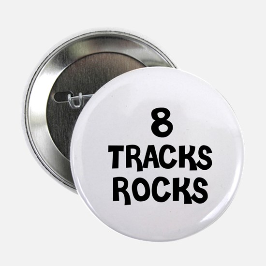 "8 TRACKS ROCKS 2.25"" Button (10 pack)"