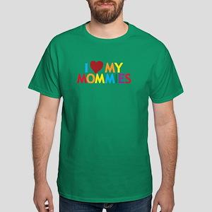I Love My Mommies Dark T-Shirt