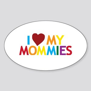 I Love My Mommies Oval Sticker