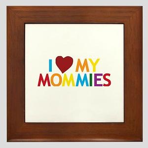 I Love My Mommies Framed Tile