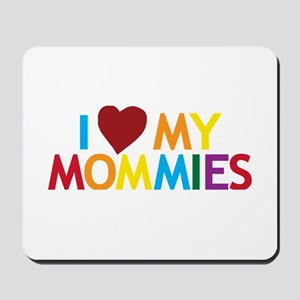 I Love My Mommies Mousepad