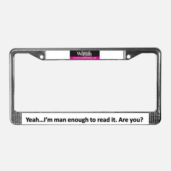 Forsyth Woman Man Enough License Plate Frame