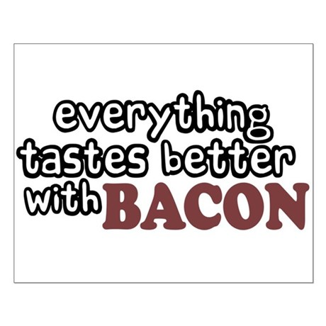Tastes Better with Bacon Small Poster