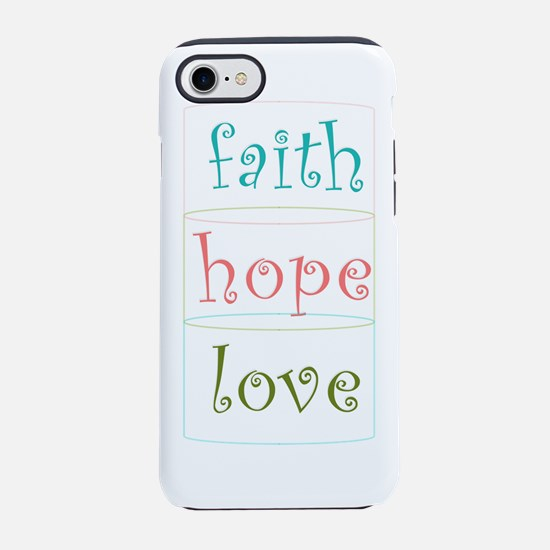 Faith Hope Love iPhone 7 Tough Case