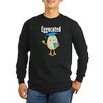 Eggucated Long Sleeve Dark T-Shirt