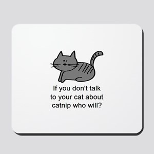 Talk to your cat Mousepad