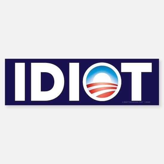 Obama Idiot Bumper Bumper Bumper Sticker