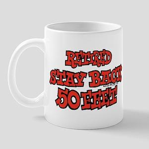 Retired Stay Back 50 Feet X 2 Mug