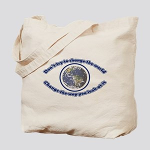 Do not try to change the world Tote Bag