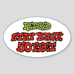 Retired Stay Back 50 Feet Oval Sticker