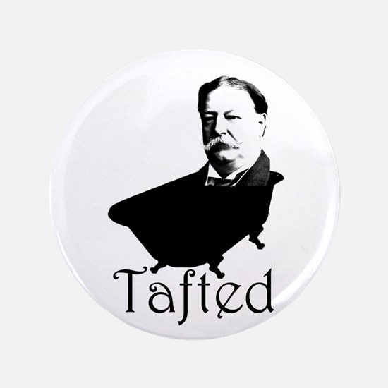 "Taft in the Tub 3.5"" Button"