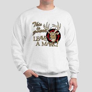 This is Gonna Leave a Mark Deer Huntin Sweatshirt