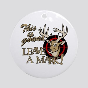 This is Gonna Leave a Mark Deer Ornament (Round)