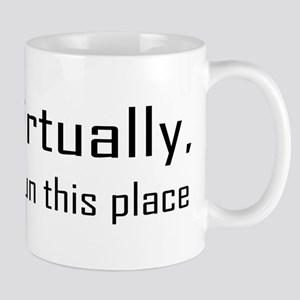 Virtually I Run The Place Mug