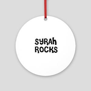 SYRAH ROCKS Ornament (Round)