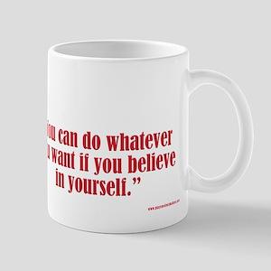 Believe... Mug