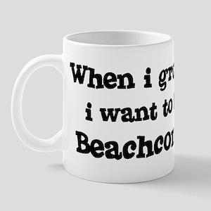 Be A Beachcomber Mug