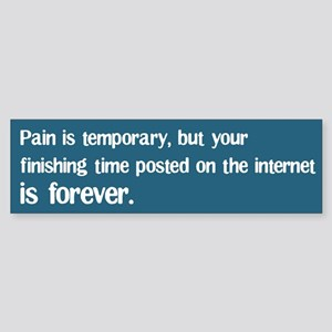 Pain is Temporary Bumper Sticker