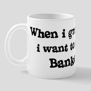 Be A Banker Mug