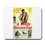 """Mousepad - """"A Really Sincere Guy"""""""