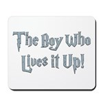 The Boy Who Lives It Up Mousepad