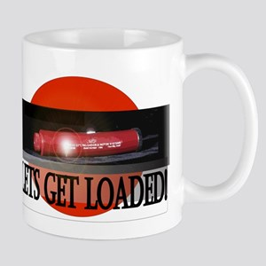 Lets Get Loaded! Mug