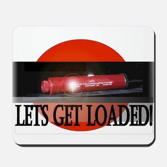 Lets Get Loaded! Mousepad