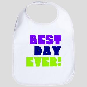 Best Day Ever! Bib