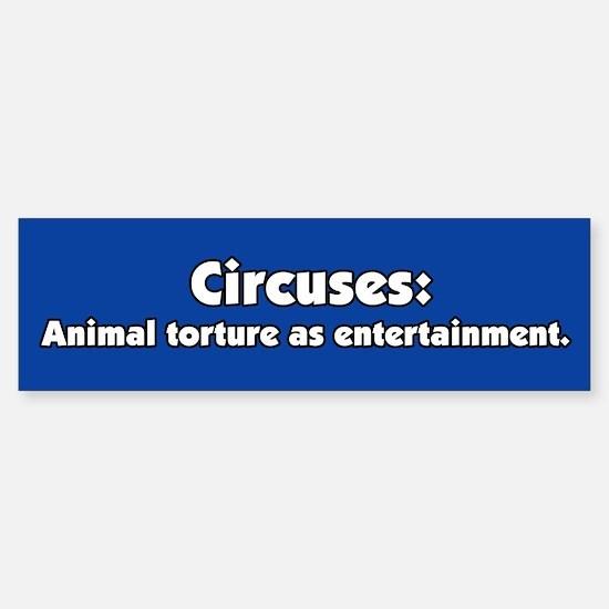 Circuses are Torture Bumper Bumper Bumper Sticker