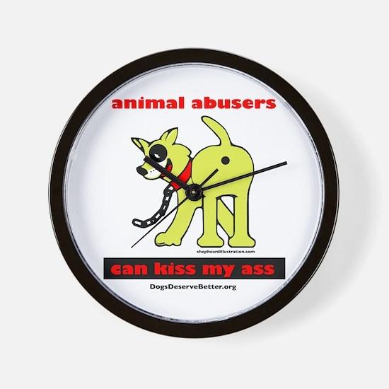 Animal Abusers Can Kiss It! Wall Clock