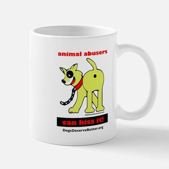 Animal Abusers Can Kiss It! Mug