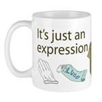 Mug: It's just an expression