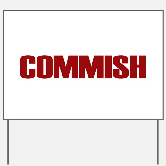 Commish (Red) Yard Sign