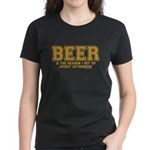 Beer is the reason I get up Women's Dark T-Shirt