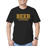 Beer is the reason I get up Men's Fitted T-Shirt (