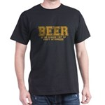 Beer is the reason I get up Dark T-Shirt