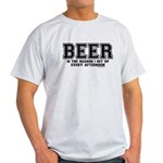 Beer is the reason I get up Light T-Shirt