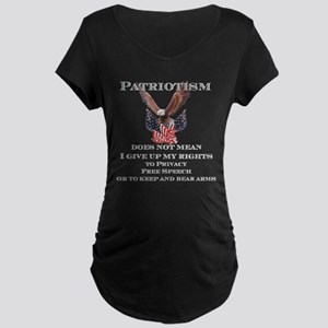 Patriotism does not mean Maternity Dark T-Shirt