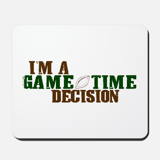 Gametime Decision (Football) Mousepad