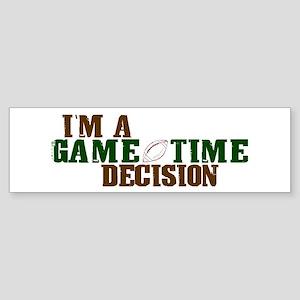 Gametime Decision (Football) Bumper Sticker