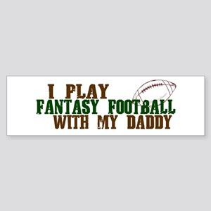 Fantasy Football with Daddy Bumper Sticker