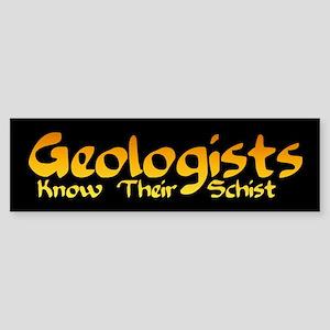 Geologists Know Their Schist Bumper Sticker