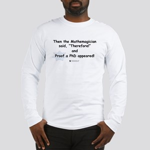 Mathemagician PhD -  Long Sleeve T-Shirt