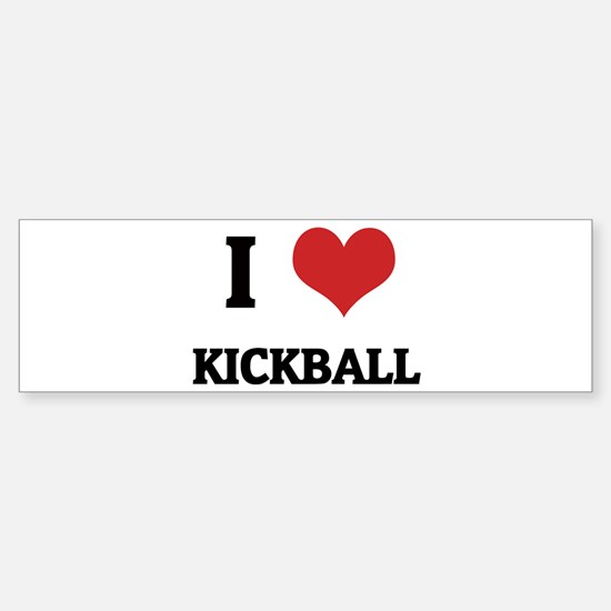 I Love Kickball Bumper Bumper Bumper Sticker