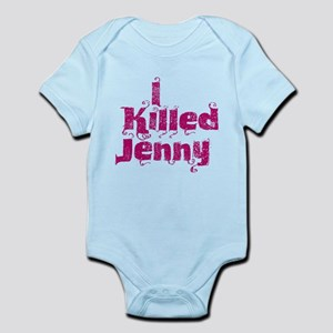 I Killed Jenny (L Word) Infant Bodysuit
