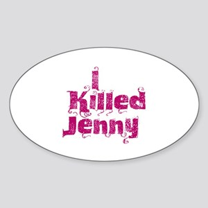 I Killed Jenny (L Word) Oval Sticker