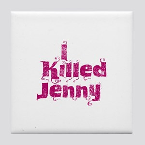 I Killed Jenny (L Word) Tile Coaster