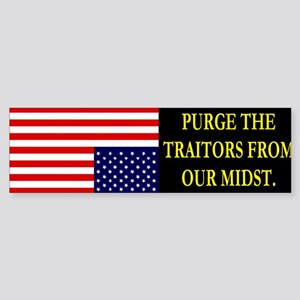 PURGE THE TRAITORS FROM OUR MIDST. Sticker (Bumper